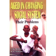 Aged in Changing Social System: Their Problems