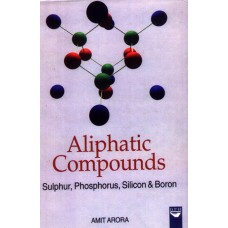 Aliphatic Compounds: Sulphur, Phosphorus Silicon & Boron
