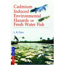 Cadmium Induced Environmental Hazards on Water Fish