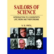 Sailors of Science: Introduction to 21 Scientist's Life, Work & Their Dreams