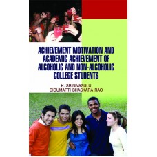 Achievement Motivation and Academic Achievement of Alcoholic & Non-Alcoholic College Students