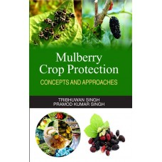 Mulberry Crop Protection (Concepts & Approaches)