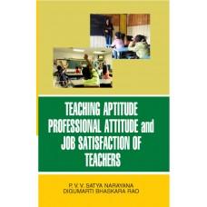 Teaching Aptitude, Professional Attitude and Job Satisfaction of Teachers