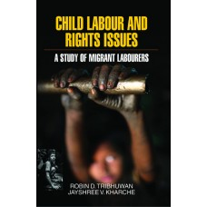 Child Labour and Rights Issues: A Study of Migrant Labourers