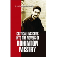 Critical Insights into the Novels of Rohinton Mistry