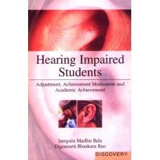 Hearing Impaired Students: Adjustment, Achievement Motivation and Academic Achievement