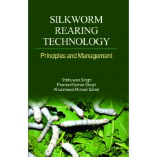Silkworm Rearing Technology: Principles and Management
