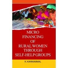 Micro Financing of Rural Women Through Self-help Groups