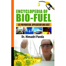 Encyclopedia of Bio-Fuel - Its Preparation, Application and Uses